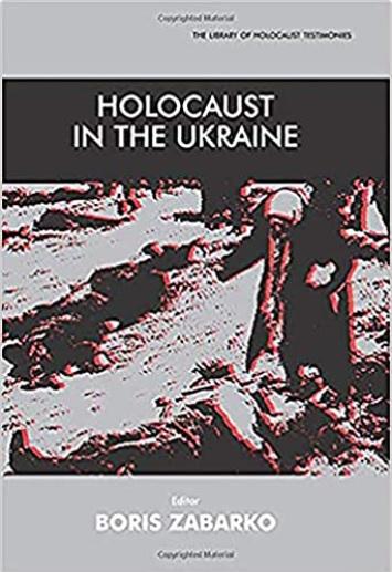 Holocaust in the Ukraine (The Library of Holocaust Testimonies)